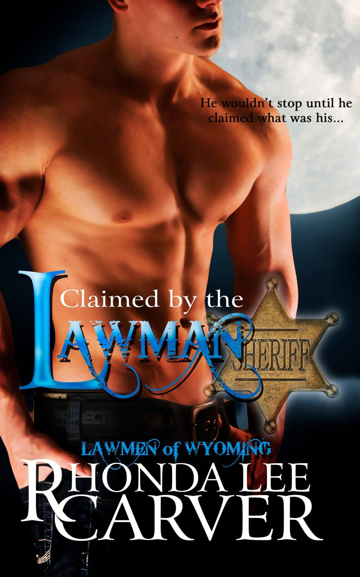Pre Order: Claimed by the Lawman by Rhonda Lee Carver