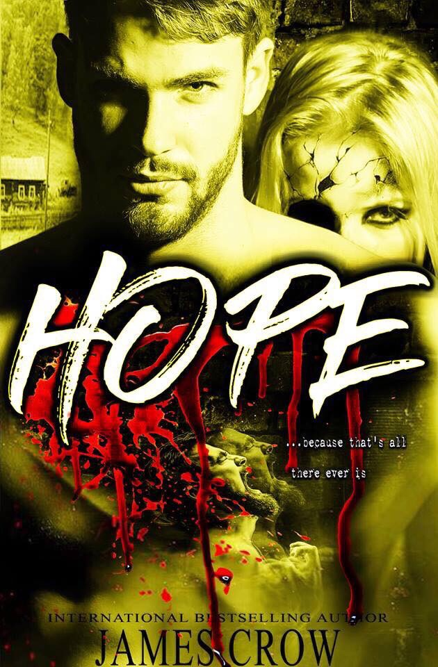 HOPE . . . because that's all there ever is.  by James Crow