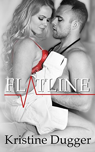 Flatline by Kristine Dugger
